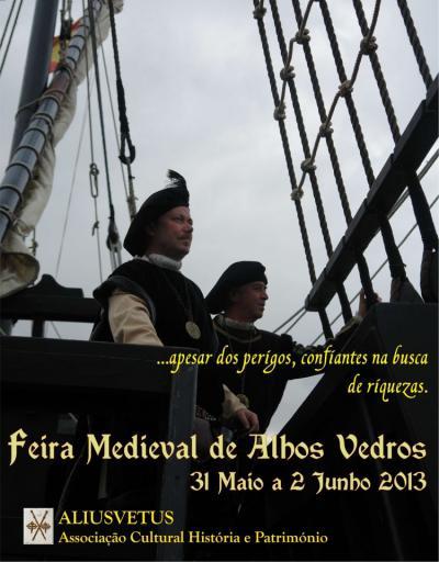 6ª Feira Medieval de Alhos Vedros 2013