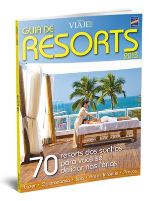 Guia de Resorts 2013 - 70 resorts dos sonhos para você se deliciar nas férias