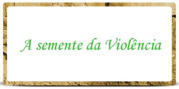 a-semente-da-violencia