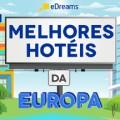 Melhores hotéis da Europa